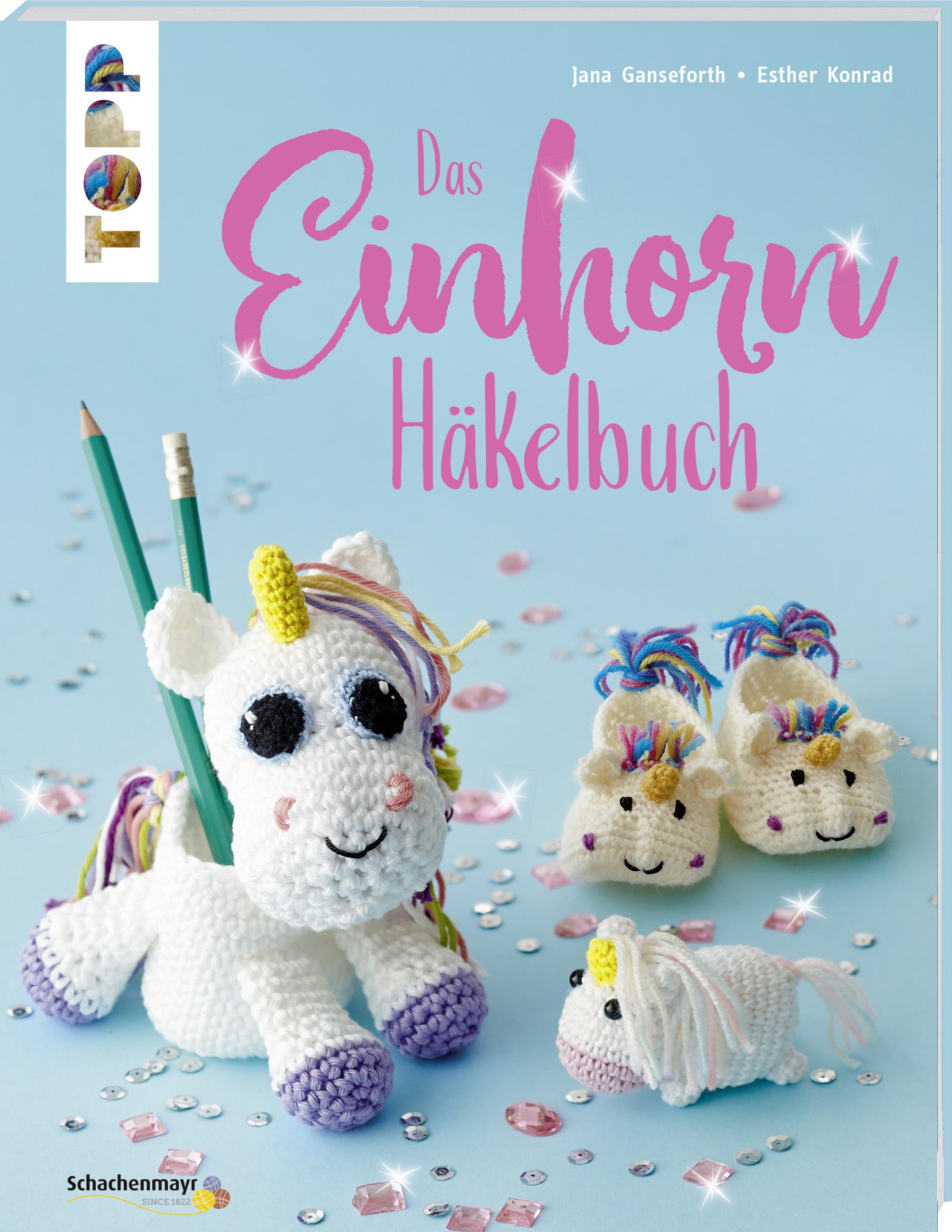 Das Einhorn Häkelbuch Buch Von Jana Ganseforth Und Esther Konrad