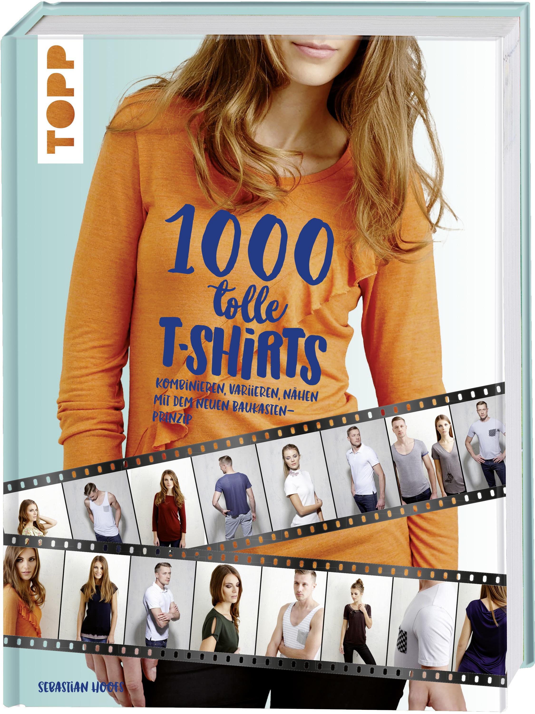 "1000 tolle T-Shirts nähen"" | Buch von Sebastian Hoofs | TOPP"