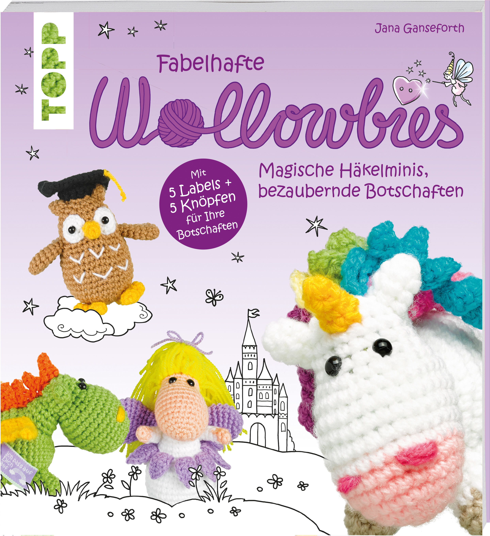 Fabelhafte Wollowbies Häkelminis Anleitung Topp Bastelbücher