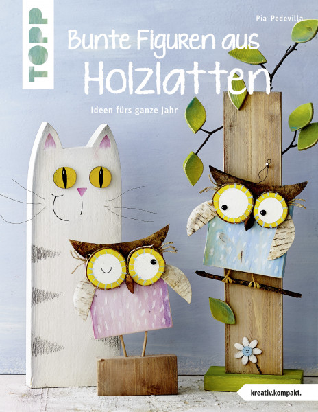 Bunte Figuren aus Holzlatten (kreativ.kompakt.)