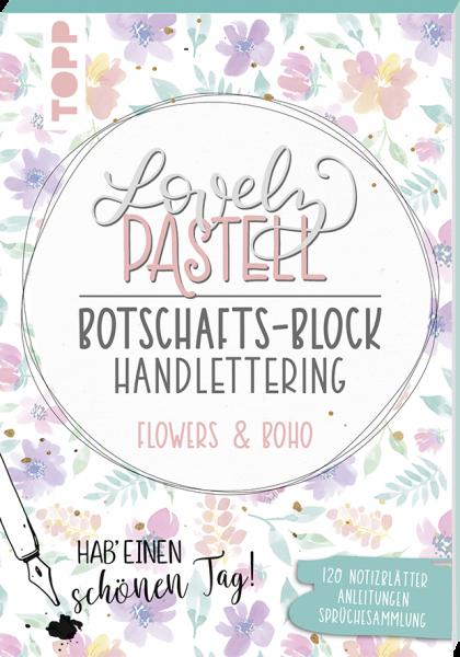 Lovely Pastell Handlettering Botschafts-Block Flowers & Boho