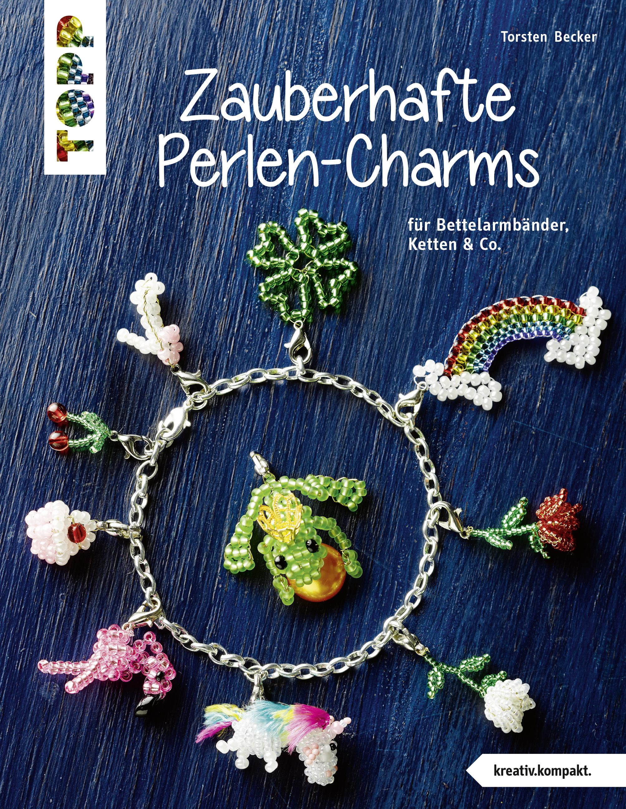 Zauberhafte Perlen Charms Buch Von Torsten Becker Topp