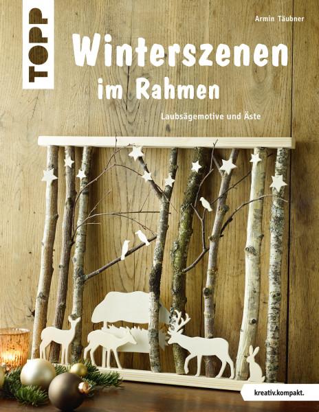 Winterszenen im Rahmen (kreativ.kompakt.)