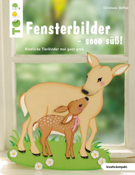 Fensterbilder - sooo süß! (kreativ.kompakt.)