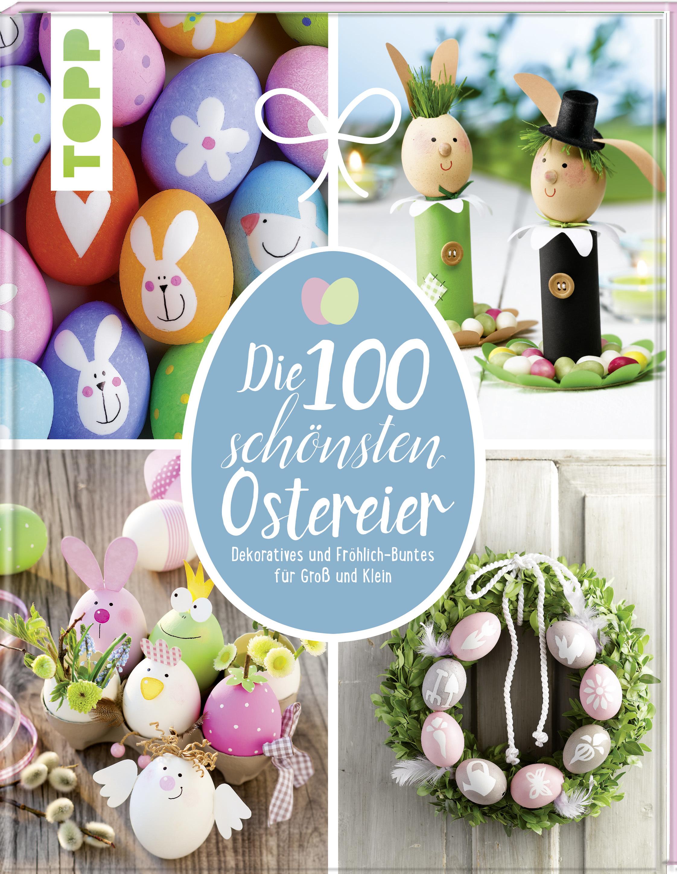 Die 100 Schönsten Ostereier Frühling Ostern Topp Kreativde