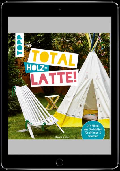 Total (Holz-) Latte! (eBook)