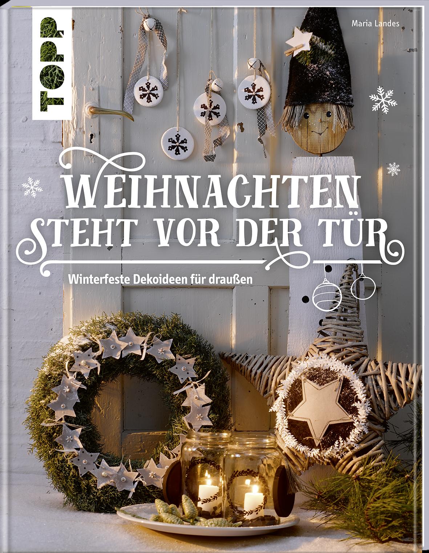 Weihnachten Steht Vor Der Tür Winterfeste Deko Für Draußen