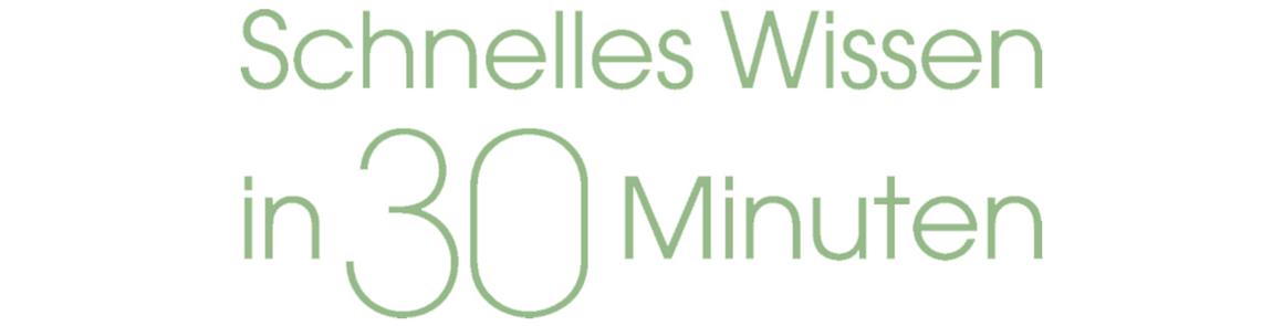 Banner_Schnelles Wissen in 30 Minuten