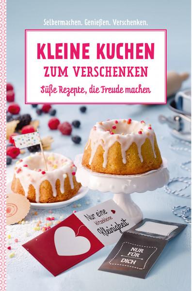 Kleine Kuchen zum Verschenken - Süße Rezepte, die Freude machen