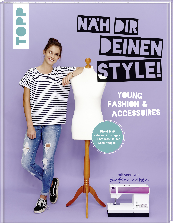 Nah Dir Deinen Style Young Fashion Accessoires Nahen Topp