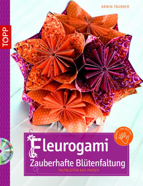 Fleurogami - Zauberhafte Blütenfaltung