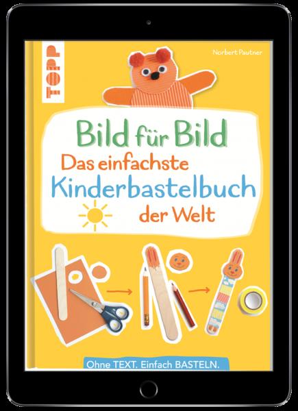 Bild für Bild - Das einfachste Kinderbastelbuch der Welt (eBook)