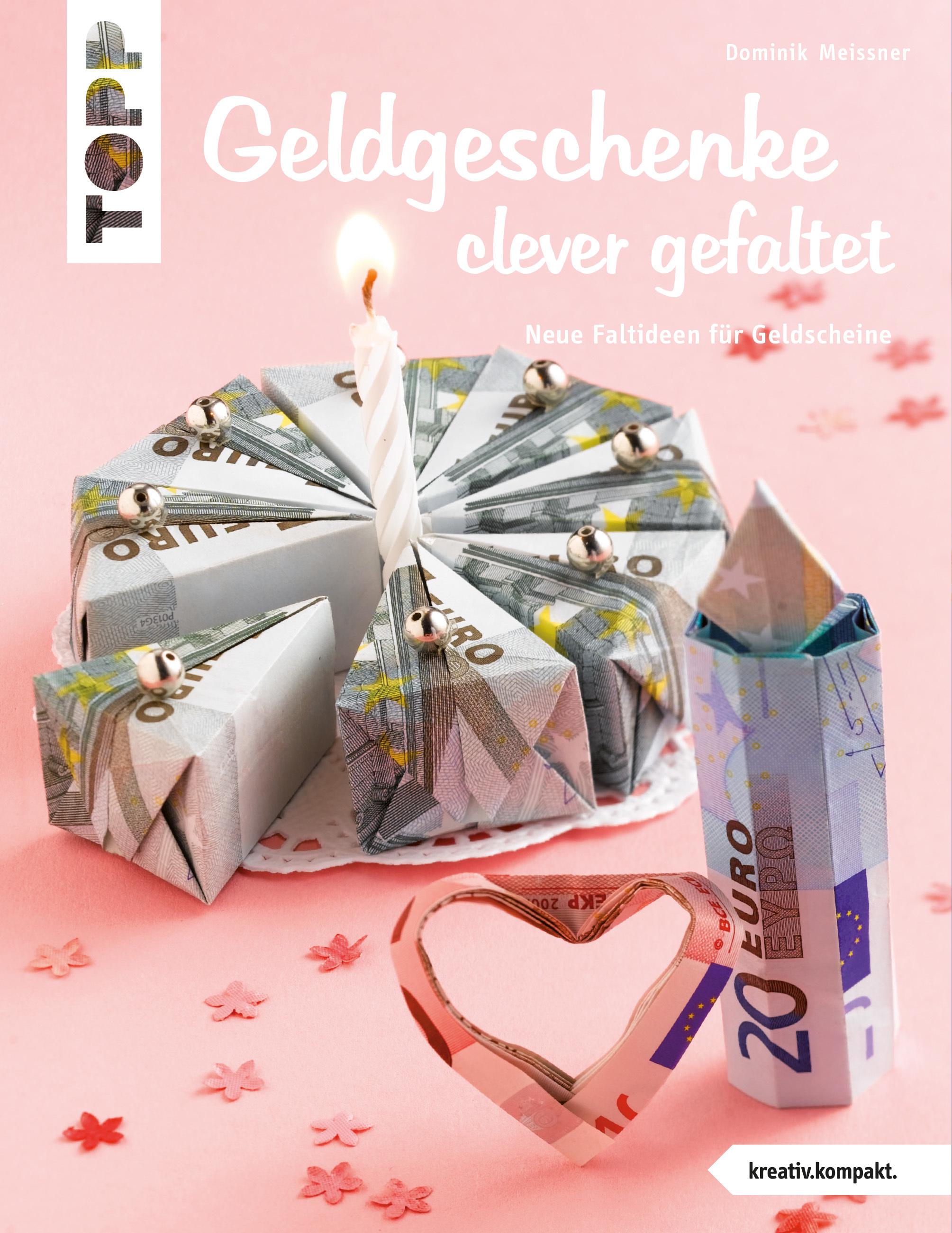 Geldgeschenke Clever Gefaltet Geldgeschenke Topp Kreativ De