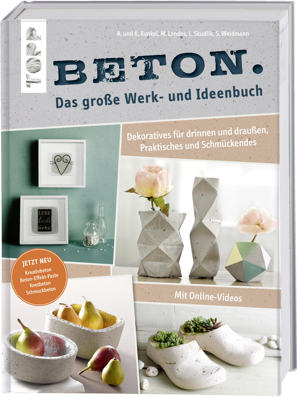 Beton Das Grosse Werk Und Ideenbuch Buch Von Annette Kunkel Topp