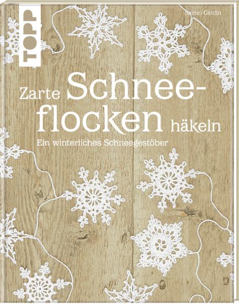 Zarte Schneeflocken Häkeln Buch Von Caitlin Sainio Topp