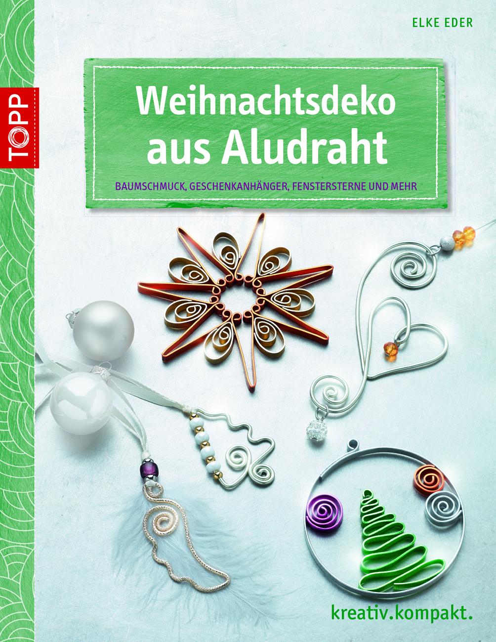 Weihnachtsdeko Aus Aludraht Winter Weihnachten Topp Kreativ De